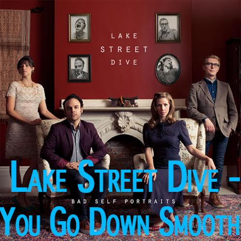 Lake Street Dive –  You Go Down Smooth